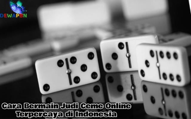 Cara Bermain Judi Ceme Online